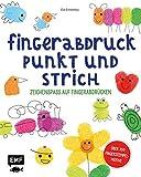 Fingerabdruck, Punkt und Strich – Zeichenspaß auf Fingerabdrücken: Schritt für Schritt zum fertigen Bild – Über 250…