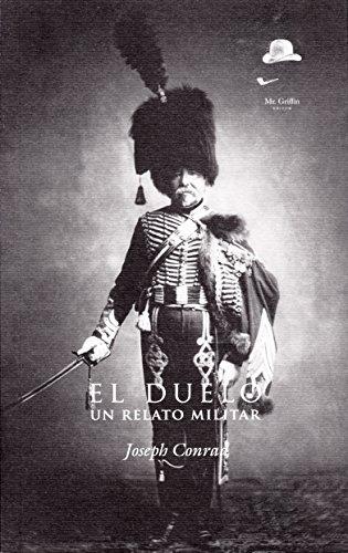 Duelo,El/Los Duelistas por Joseph Conrad