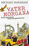 Vater Morgana: Eine persische Familiengeschichte