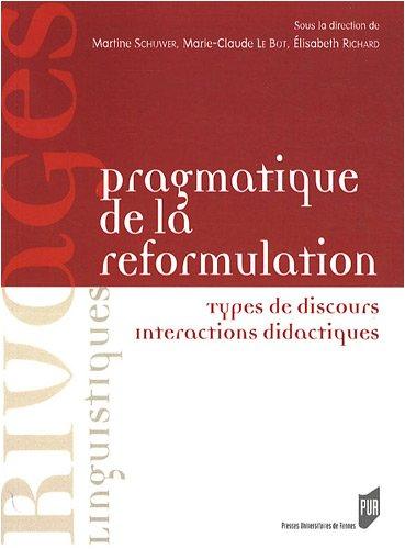 Pragmatique de la reformulation : Types de discours, interactions didactiques