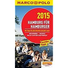 MARCO POLO Cityguide Hamburg für Hamburger 2015: Mit Insider-Tipps und Cityatlas. (MARCO POLO Cityguides)