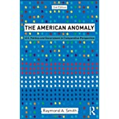 The American Anomaly: U.S. Politics and Government in Comparative Perspective by Raymond A. Smith (2010-11-12)