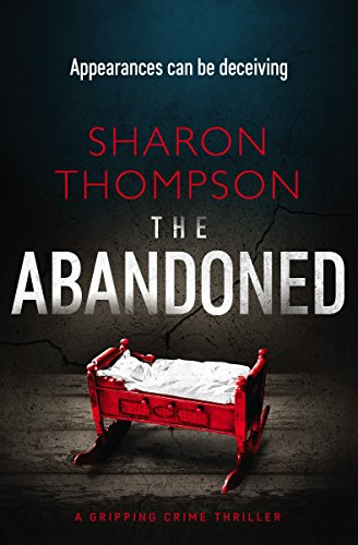 The Abandoned: a gripping crime thriller by [Thompson, Sharon]