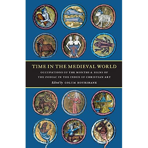 Time in the Medieval World: Occupations of the Months and Signs of the Zodiac in the Index of Christian Art
