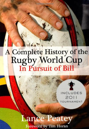 A History of the Rugby World Cup: In Pursuit of Bill