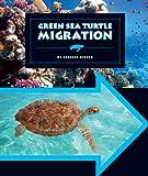 Green Sea Turtle Migration (Animal Migrations) (English Edition)