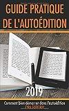 Guide pratique de l'autoédition: Comment bien démarrer dans l'auto-édition...