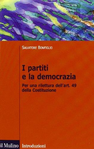I partiti e la democrazia. Per una rilettura dell'art. 49 della Costituzione por Salvatore Bonfiglio