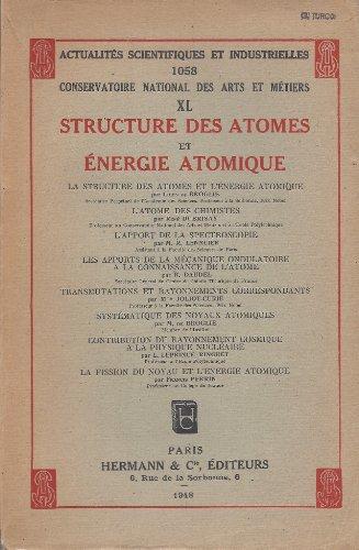 Structure des atomes et énergie atomique - Actualités scientifiques et industrielles 1058 - Conservatoire national des arts et métiers XL