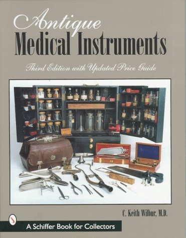 Antique Medical Instruments: Revised Price Guide, 3rd Updated Edition by M.D. C. Keith Wilbur (1998-02-01)