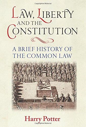 Law, Liberty and the Constitution: A Brief History of the Common Law (0)