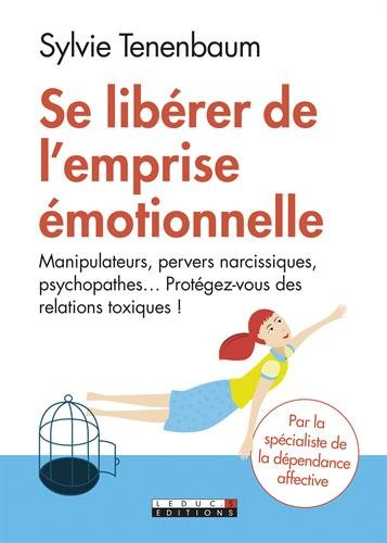 Se libérer de l'emprise émotionnelle par Sylvie Tenenbaum