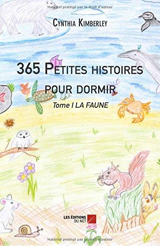 365 Petites histoires pour dormir Tome I LA FAUNE