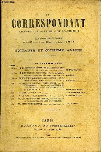 LE CORRESPONDANT TOME 158 N° 872 - I.LA MARINE DE GUERRE DE L'ALLEMAGNE (1848-1899). — I.. GÉNÉRAL BOURELLY.II.L'IMPÉRATRICE D'AUTRICHE, — d'apres une récentePUBLICATION ALLEMANDE :.. M. ANDRÉ.. III. LES NOUVELLES MONNAIES FRANÇAISES. par COLLECTIF