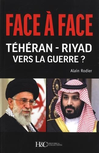Face a Face Teheran - Riyad Vers la Guerre ?
