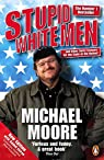 Stupid White Men: ...and Other Sorry Excuses for the State of the Nation! par Moore