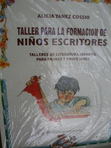 Taller Para La Formacion De Ninos Escritores por Alicia Yanez Cossio