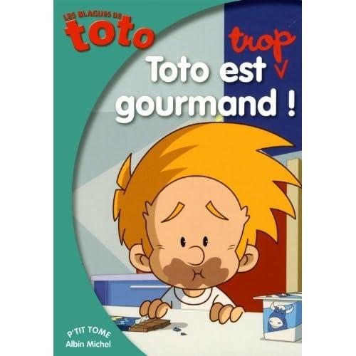Les blagues de Toto - Toto est trop gourmand - poche 14 de Albin Michel (22 août 2012) Broché