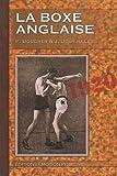 Telecharger Livres La boxe anglaise Traite indispensable aux debutants aux amateurs aux combattants 1920 2010 (PDF,EPUB,MOBI) gratuits en Francaise