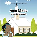 Best AuthorHouse Aunt Books - Aunt Mittie Goes to Church Review
