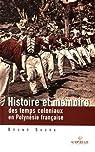 Histoire et mémoires des temps coloniaux en Polynésie française par Saura