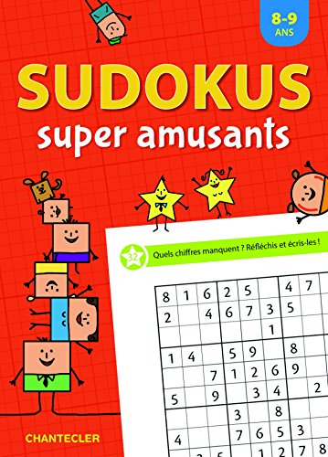 Sudokus super amusants : 8-9 ans