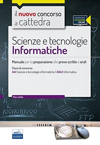 CC 4/56 scienze e tecnologie informatiche. Manuale per la preparazione alle prove scritte e orali. Classi di concorso: A41, A042. Con espansione online
