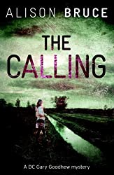 The Calling: A DC Goodhew Investigation by Alison Bruce (2011-08-16)