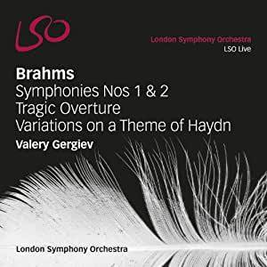 Brahms: Symphonies Nos 1 & 2, Tragic Overture, Variations on a Theme of Haydn (LSO/Gergiev)
