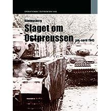 Konigsberg: Slaget Om Ostpreussen Januari -April 1945 (Operations / East Front)