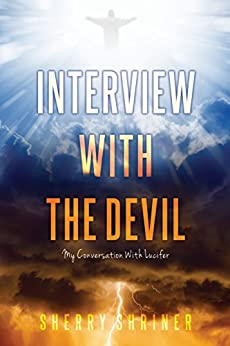Interview With The Devil: My Conversation with Lucifer (English Edition) di [SHRINER, SHERRY]