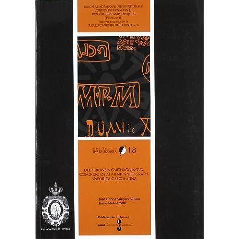 Del Hibervs a Carthago Nova. Comercio de alimentos y epigrafía anfórica grecolatina