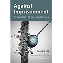 Against Imprisonment: An Anthology of Abolitionist Essays