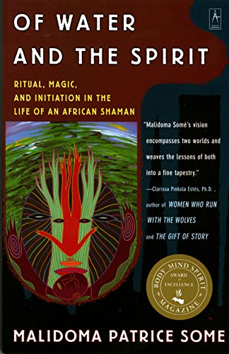 Of Water and the Spirit: Ritual, Magic, and Initiation in the Life of an African Shaman (Arkana) por Malidoma Some
