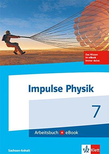Impulse Physik 7. Ausgabe Sachsen-Anhalt: Arbeitsbuch mit eBook Klasse 7 (Impulse Physik. Ausgabe für Sachsen-Anhalt ab 2017)