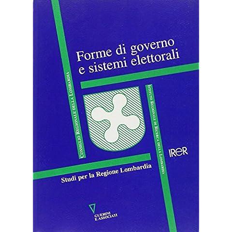 Forme di governo e sistemi elettorali. Studi per la Regione Lombardia
