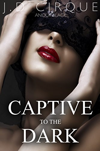 Captive To The Dark (BDSM Submissive Quickie)