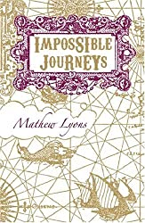 Impossible Journeys by Mathew Lyons (2006-01-01)