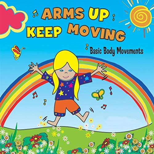Arme Body (Arms up Keep Moving (Basic Body Movements))