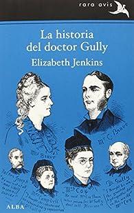 La historia del doctor Gully par Elizabeth Jenkins