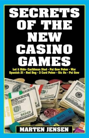 Secrets of the New Casino Games (Gambling books) by Marten Jensen (2004-01-01)