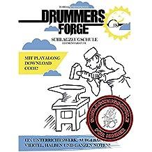 Drummers Forge: Schlagzeugschule für Kinder/Elementarstufe: Eine Schule aufgebaut auf Viertel, Halbe und Ganze Noten