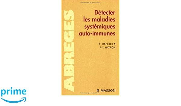 Amazon.fr - Détecter les maladies systémiques auto-immunes - Éric ...