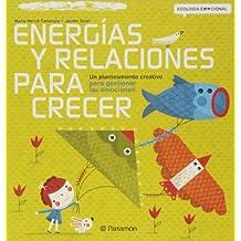 Energías y relaciones para crecer (Ecología Emocional)