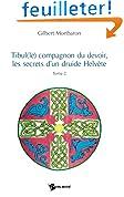 Tibul(le), compagnon du devoir, les secrets d'un druite hélvète, tome 2