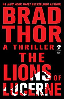 The Lions of Lucerne (The Scot Harvath Series Book 1) by [Thor, Brad]