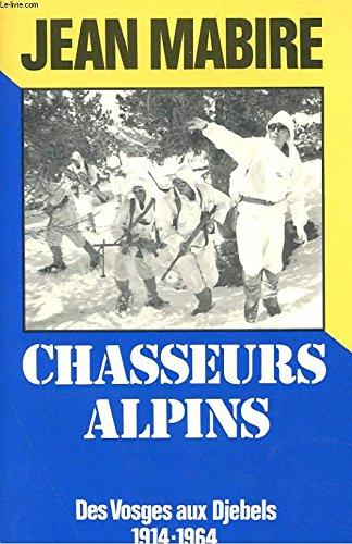 CHASSEURS ALPINS par JEAN MABIRE