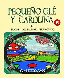 Pequeño Olé y Carolina: El caso del saltamontes novato eBook ...