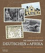 Die Geschichte der Deutschen in Afrika - Von 1600 bis in die Gegenwart hier kaufen
