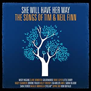 She Will Have Her Way [Songs of Tim & Neil Finn]